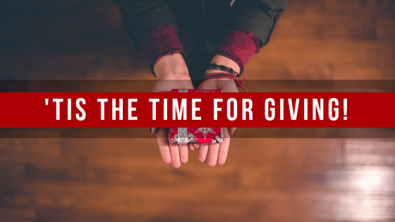 'Tis the Time for Giving!