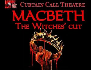 MACBETH The Witches' Cut by Curtain Call Theatre, Monte Rio