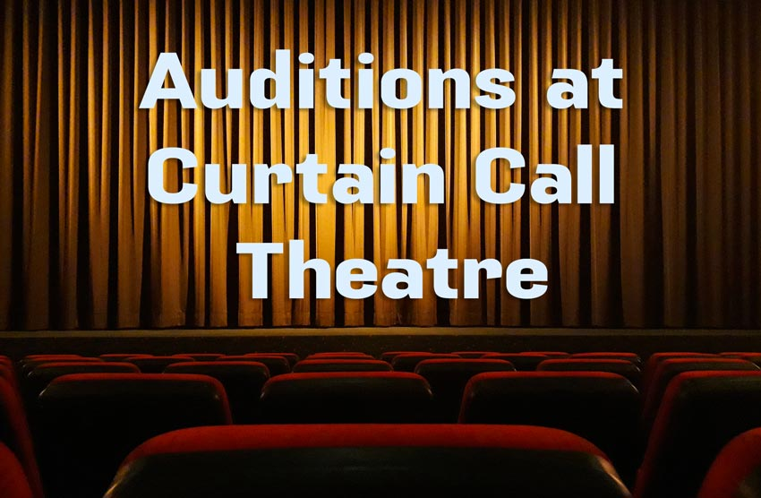 Curtain Call Theatre - Auditions at Curtain Call Theatre - Theatre Curtain and texts.